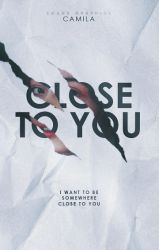 Close To You   Wattpad Cover by miserableyouth