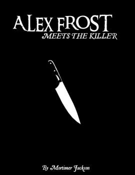 Alex Frost Meets The Killer by themorningdread