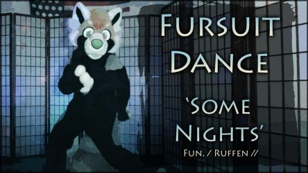 Fursuit Dance - Ruffen in 'Some Nights' by TwilightSaint