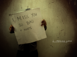 I Miss You by whatshername13