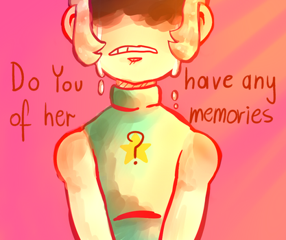 Do you have any of her memories? by NastyNasti