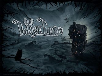 Our Darker Purpose - Kickstarter by logartis