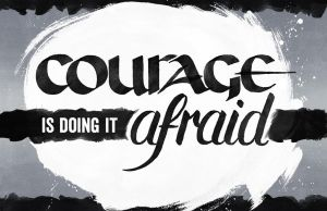 Courage is Doing It Afraid - WIP by fat-girl-dani
