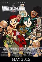 Total Drama: The WrestleMania Adventure Poster by AaronMon97