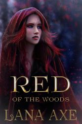 Book cover - Red of the Woods by Lana Axe by CathleenTarawhiti
