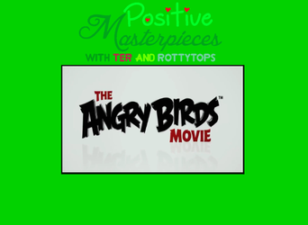 Positive Masterpieces #8 - The Angry Birds Movie by jared33