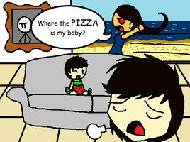 Where the PIZZA is my baby?! by TapinAnts