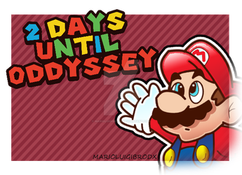 2 Days till the Oddyssey! by marioluigibroDX