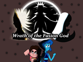 Steven Universe: Wrath of the Fusion God by ToonEmpire24