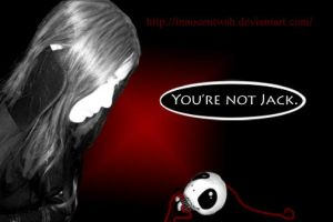 You're Not Jack by InnocentWsh
