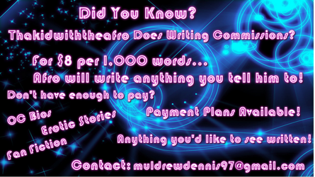 Afro's Writing Commissions What I Do and Pricing! by Galaxy-Afro
