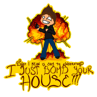 I Bomb Your House by Enyoiyourself