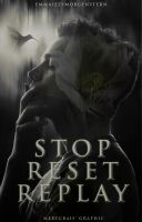 Stop Reset Replay||Wattpad Cover|| by DaisyChan55