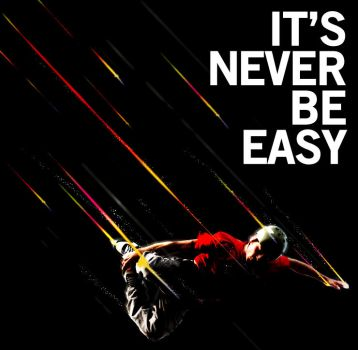 It's never be easy by T-Desain
