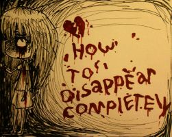 How to disappear completely by SukiSuk1