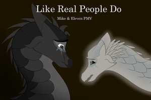 Mike And Eleven PMV: Like Real People Do by Seawing3220