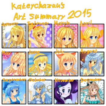 Katey's Art Summary 2015 by KateyChazuu