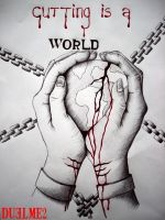 Cutting is a world by duelme2