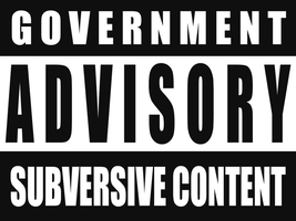 Government Advisory Subversive Content by BullMoose1912