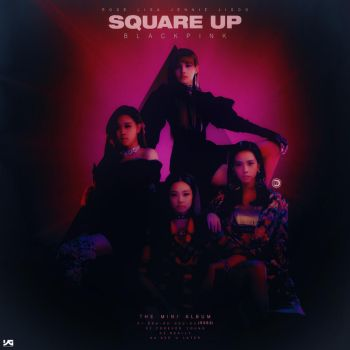 BLACKPINK - The Mini Album : Square Up by DiYeah9Tee4