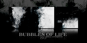 Bubbles of Life by HazyCorruption