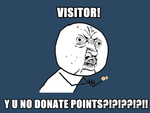 Y U NO Donate points by littleporkchop