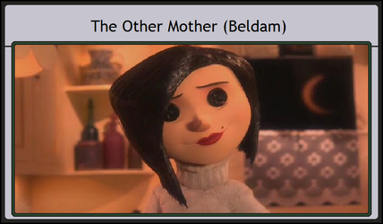 Admirable Characters-The Other Mother (Beldam) by TheCynamaticals