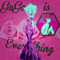 GaGa Is Everything by Galaxy-Love