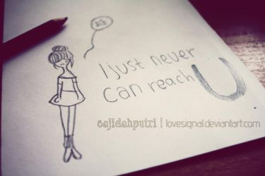 I could never reach you by lovesignal