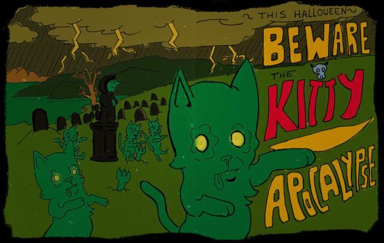 Beware the Kitty Apocalypse by RobertNat