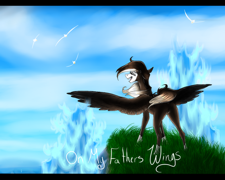 On My Fathers Wings by SlapDatPig