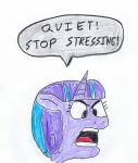 Starlight Glimmer - QUIET! STOP STRESSING! by dth1971