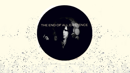 The End Of All Existence by vulgar-thoughts