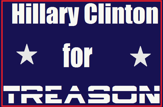 Hillary Clinton for  treason by bagera3005