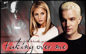 Spike-Buffy: Taking Over Me by Xutes
