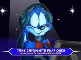 Tony Crynight's FNAF Quiz! by TonyCrynight