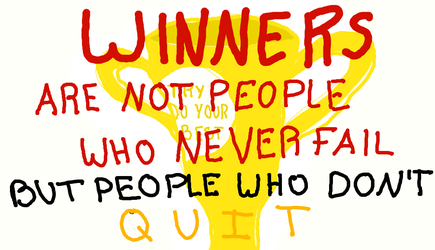 Winners are Not People who Never Fail by TheCourageousCat
