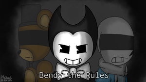 Bendy the Rules [Crossover] by MaisarahMazlun