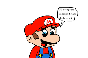 Mario will not appear in Ralph Breaks the Internet by MarcosPower1996