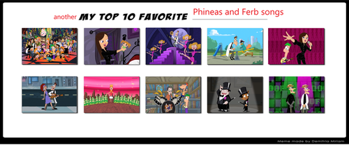 Another top 10 Phineas and Ferb songs by supercrashthehedgeho