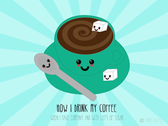 How I Drink My Coffee by Happysmitten