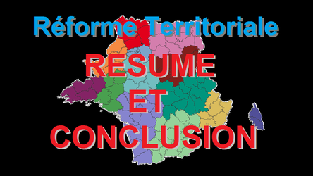 Reforme territoriale : Resume Et Conclusion by x--Siegfried--x