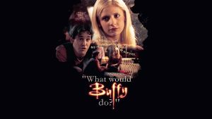 What would Buffy do? by RevelloDrive1630