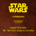 Star Wars: Forbidden (VI) - To Corellia by mbrsart