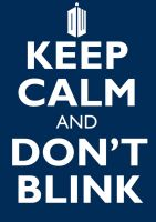 Keep Calm And Don't Blink by DBGibbs