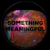 Something Meaninful by Coinin
