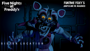 Funtime Foxy's Jumpscare re-imagined by AndyDatRaginPurro