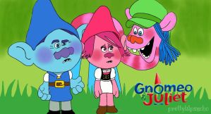 Trolls ~ Gnomeo and Juliet by Rainbow696