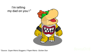 [Bowser Jr.] I'm telling my dad on you ! by BowsyCh16
