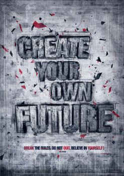 Create your own Future by Shadowtuga